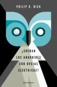 ¿SUEÑAN LOS ANDROIDES CON OVEJAS ELECTRICAS? (ED. LIMITADA) - 9788445004807 - PHILIP K. DICK