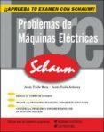 PROBLEMAS DE MAQUINAS ELECTRICAS (SERIE SCHAUM) - 9788448142407 - JESUS FRAILE MORA