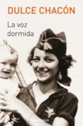 LA VOZ DORMIDA - 9788466332507 - DULCE CHACON