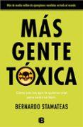 MÁS GENTE TOXICA - 9788466655507 - BERNARDO STAMATEAS