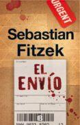EL ENVIO - 9788466662307 - SEBASTIAN FITZEK