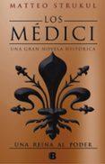 UNA REINA AL PODER (LOS MEDICI 3) - 9788466663007 - MATTEO STRUKUL
