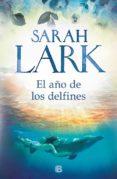 EL AÑO DE LOS DELFINES - 9788466664707 - SARAH LARK
