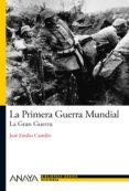 LA PRIMERA GUERRA MUNDIAL: LA GRAN GUERRA - 9788466794107 - JOSE EMILIO CASTELLO