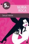 SEXUAL-MENTE - 9788467036107 - NURIA ROCA