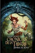 FENRIS, EL ELFO (CRONICAS DE LA TORRE IV) - 9788467539707 - LAURA GALLEGO