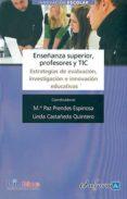 ENSEÑANZA SUPERIOR, PROFESORES Y TIC - 9788467636307 - VV.AA.