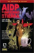 AIDP 27: EL INFIERNO EN LA TIERRA 10. LAS ALAS DEL DIABLO - 9788467922707 - VV.AA.