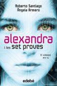 ALEXANDRA I LES SET PROVES - 9788468307107 - ROBERTO SANTIAGO