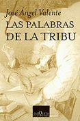 LAS PALABRAS DE LA TRIBU - 9788472234307 - JOSE ANGEL VALIENTE