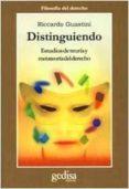 DISTINGUIENDO: ESTUDIOS DE TEORIA Y METATEORIA DEL DERECHO - 9788474327007 - RICCARDO GUASTINI