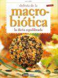 disfruta de la macrobiotica. la dieta equilibrada (4ª ed)-loli curto-9788475566207