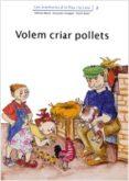 VOLEM CRIAR POLLETS - 9788476027707 - ADELINA PALACIN