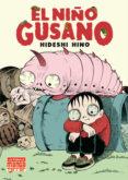 EL NIÑO GUSANO - 9788478339907 - HIDESHI HINO
