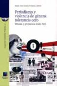 PERIODISMO Y VIOLENCIA DE GENERO: TOLERANCIA CERO. MIRADAS Y PROP UESTAS DESDE PERU - 9788480217507 - MARIA JOSE GAMEZ FUENTES