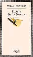 EL ARTE DE LA NOVELA (4ª ED.) - 9788483106907 - MILAN KUNDERA
