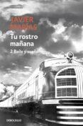 TU ROSTRO MAÑANA. 2 BAILE Y SUEÑO - 9788483465707 - JAVIER MARIAS