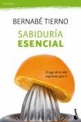 SABIDURIA ESENCIAL: EL JUEGO DE LA VIDA EXPRIMIDO PARA TI - 9788484609407 - BERNABE TIERNO
