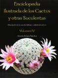 ENCICLOPEDIA ILUSTRADA DE LOS CACTUS Y OTRAS SUCULENTAS - 9788484766407 - ANTONIO GOMEZ SANCHEZ