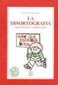 LA DISORTOGRAFIA - 9788486235307 - DIONISIO RODRIGUEZ JORRIN