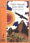 PABLO NERUDA PARA NIÑOS (2ª ED.) - 9788486587307 - PABLO NERUDA