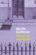 ACCESO NO AUTORIZADO - 9788490322307 - BELEN GOPEGUI