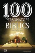 Descargar formato ebook pdf 100 PERSONATGES BÍBLICS