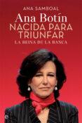 NACIDA PARA TRIUNFAR: LA REINA DE LA BANCA - 9788490609507 - ANA SAMBOAL