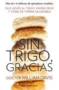 SIN TRIGO, GRACIAS - 9788490628607 - WILLIAM DAVIS