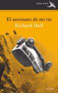 EL ASESINATO DE MI TIA - 9788490653807 - RICHARD HULL
