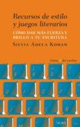recursos de estilo y juegos literarios (ebook)-silvia adela kohan-9788490654507