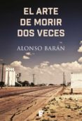EL ARTE DE MORIR DOS VECES (EBOOK) - 9788490698907 - ALONSO BARAN