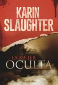 LA MUJER OCULTA - 9788491390107 - KARIN SLAUGHTER