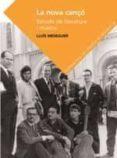 LA NOVA CANÇO: ESTUDIS DE LITERATURA I MUSICA - 9788491910107 - LLUIS MESEGUER