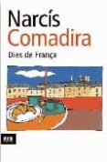 DIES DE FRANÇA - 9788492406807 - NARCIS COMADIRA
