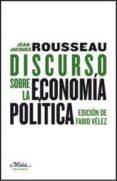 DISCURSO SOBRE LA ECONOMIA POLITICA - 9788492724307 - JEAN-JACQUES ROUSSEAU