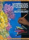 INVERTEBRADOS MARINOS DEL MEDITERRANEO: CUADERNOS COLOREABLES - 9788493344207 - VV.AA.