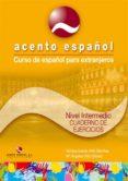 ACENTO ESPAÑOL. CUADENO DE EJERCICIOS (NIVEL INTERMEDIO) (CURSO D E ESPAÑOL PARA EXTRANJEROS) - 9788493450007 - VV.AA.