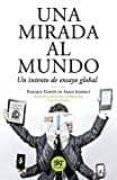 UNA MIRADA AL MUNDO: UN INTENTO DE ENSAYO GLOBAL (2ª ED.) - 9788494662607 - ENRIQUE CORTES DE ABAJO