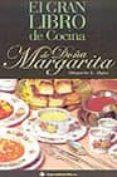 EL GRAN LIBRO DE LA COCINA DE DOÑA MARGARITA - 9788496020207 - MARGARITA L. MAJOS