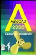 AUTOCAD 2005: CURSO DE INICIACION - 9788496097407 - VV.AA.