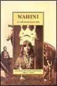 WAHINI: LA VIDA DE UNA JOVEN INDIA - 9788497162807 - WAHINI