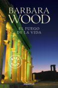 EL FUEGO DE LA VIDA - 9788497595407 - BARBARA WOOD