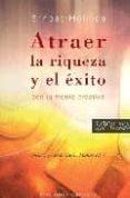 ATRAER LA RIQUEZA Y EL EXITO: CON LA MENTE CREATIVA - 9788497773607 - ERNEST HOLMES