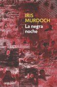 LA NEGRA NOCHE - 9788497936507 - IRIS MURDOCH