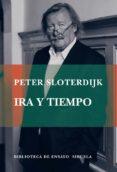 IRA Y TIEMPO - 9788498413007 - PETER SLOTERDIJK
