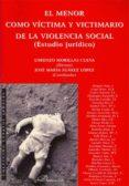 el menor como victima y victimario de la violencia social (estudi o juridico)-jose maria suarez lopez-lorenzo morillas cueva-9788498499407