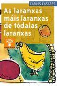 AS LARANXAS MAIS LARANXAS DE TODALAS  LARANXAS - 9788498651607 - CARLOS CASARES
