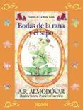 LAS BODAS DEL SAPO Y LA RANA (MEDIA LUNITA Nº 64) - 9788498773507 - ANTONIO RODRIGUEZ ALMODOVAR