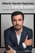 A PIE DE ESCAÑO - 9788499424507 - ALBERTO GARZON ESPINOSA